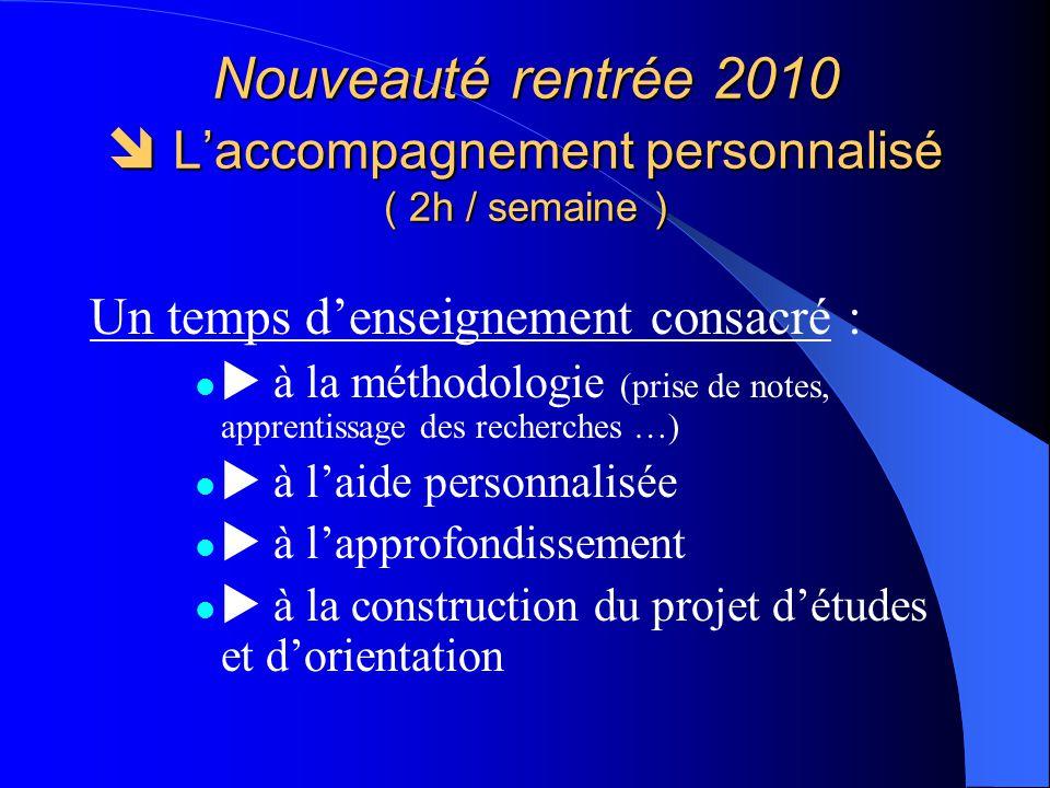 Nouveauté rentrée 2010  L'accompagnement personnalisé ( 2h / semaine )