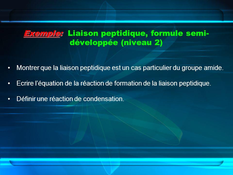 Exemple: Liaison peptidique, formule semi-développée (niveau 2)