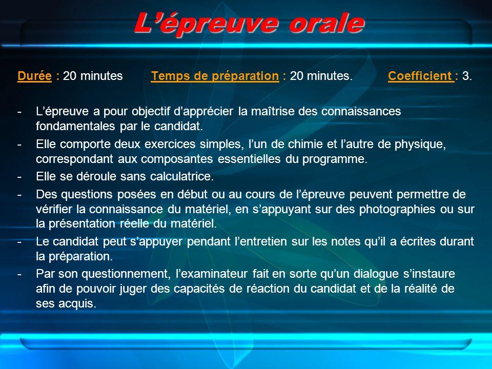 L'épreuve orale Durée : 20 minutes Temps de préparation : 20 minutes. Coefficient : 3.