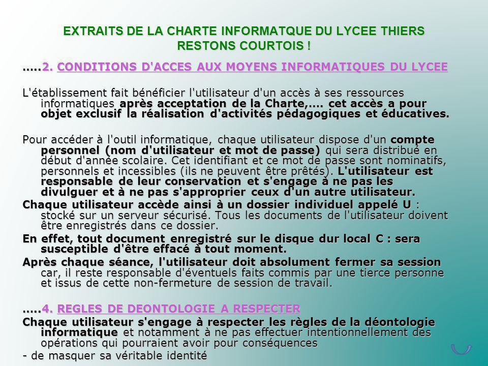 EXTRAITS DE LA CHARTE INFORMATQUE DU LYCEE THIERS RESTONS COURTOIS !