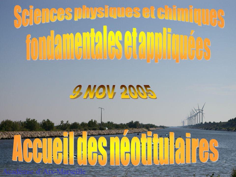 9 NOV 2005 Académie d'Aix-Marseille Sciences physiques et chimiques