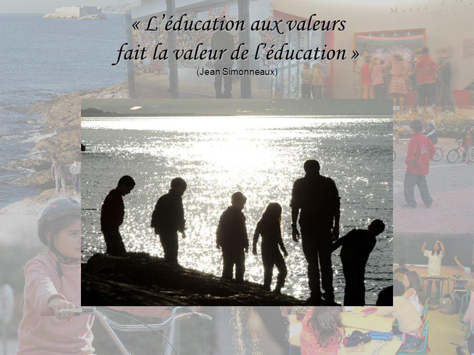 « L'éducation aux valeurs fait la valeur de l'éducation » (Jean Simonneaux)