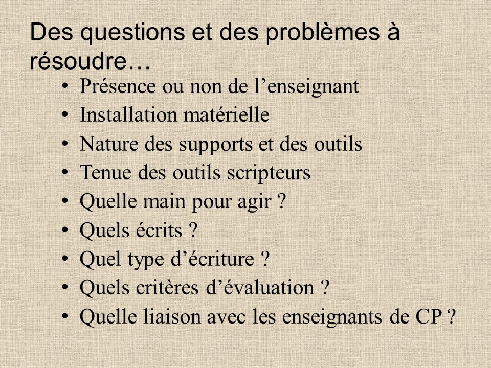 Des questions et des problèmes à résoudre…