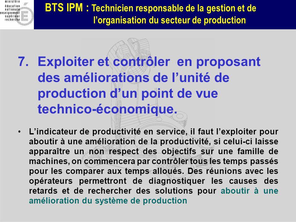 Exploiter et contrôler en proposant des améliorations de l'unité de production d'un point de vue technico-économique.