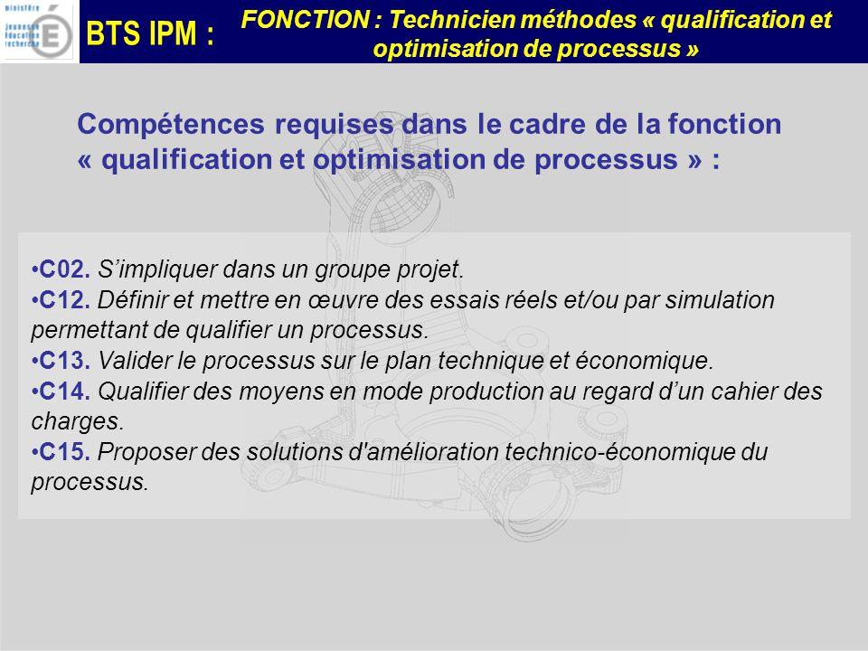 Compétences requises dans le cadre de la fonction « qualification et optimisation de processus » :