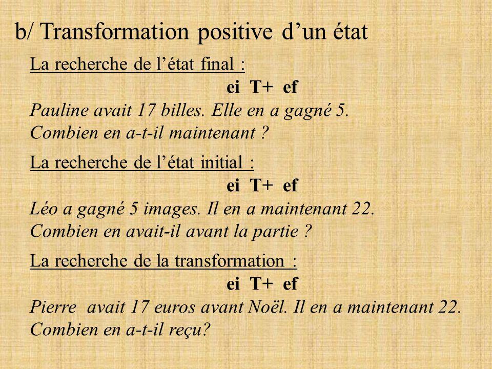 b/ Transformation positive d'un état