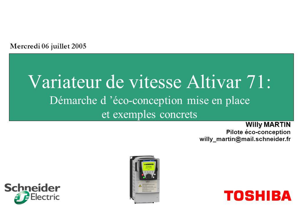 Mercredi 06 juillet 2005 Variateur de vitesse Altivar 71: Démarche d 'éco-conception mise en place et exemples concrets.