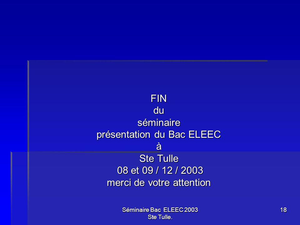 présentation du Bac ELEEC à Ste Tulle 08 et 09 / 12 / 2003