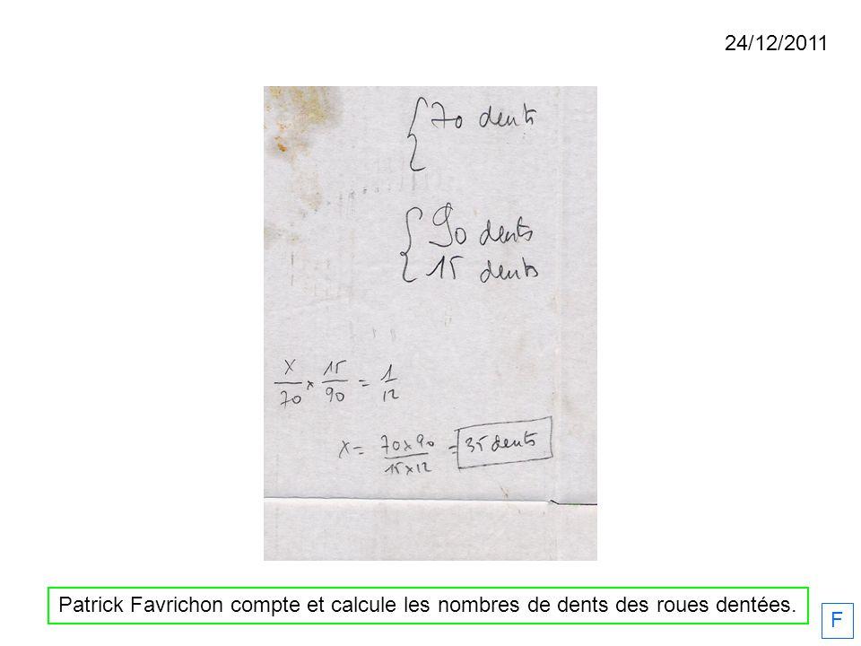 24/12/2011 Patrick Favrichon compte et calcule les nombres de dents des roues dentées. F