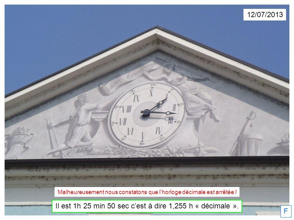 Il est 1h 25 min 50 sec c'est à dire 1,255 h « décimale ». F