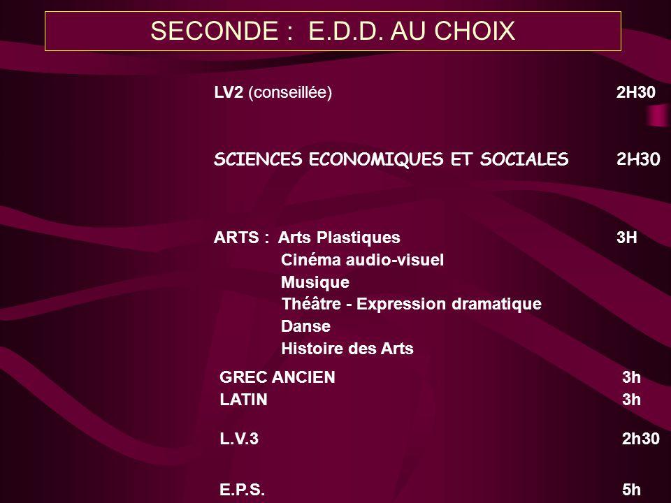 SECONDE : E.D.D. AU CHOIX LV2 (conseillée) 2H30