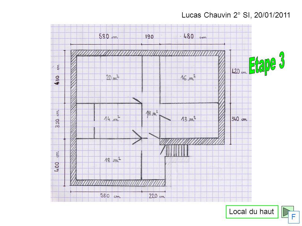 Lucas Chauvin 2° SI, 20/01/2011 Etape 3 Local du haut F
