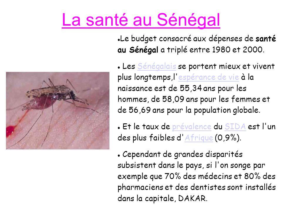 La santé au Sénégal Le budget consacré aux dépenses de santé au Sénégal a triplé entre 1980 et 2000.