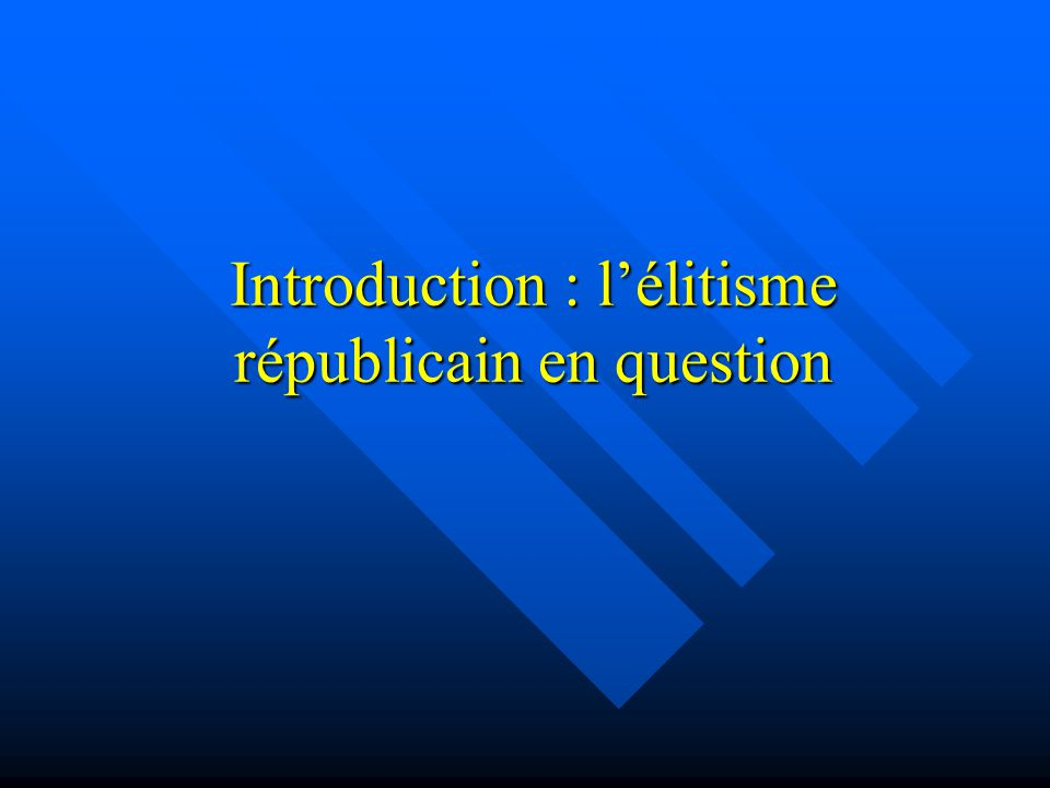 Introduction : l'élitisme républicain en question