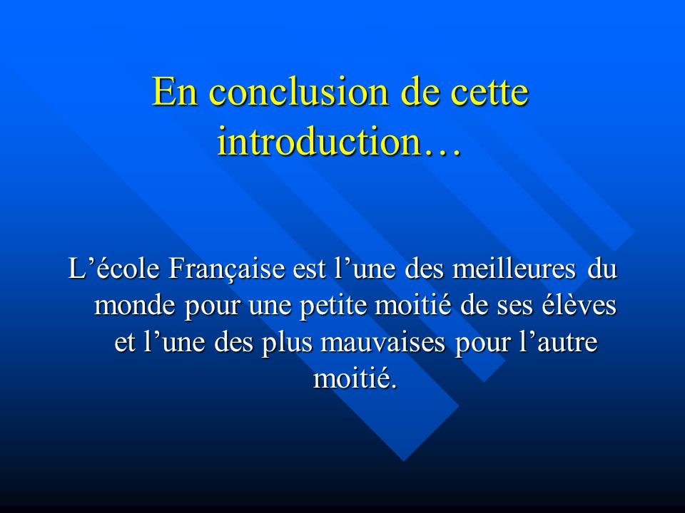 En conclusion de cette introduction…