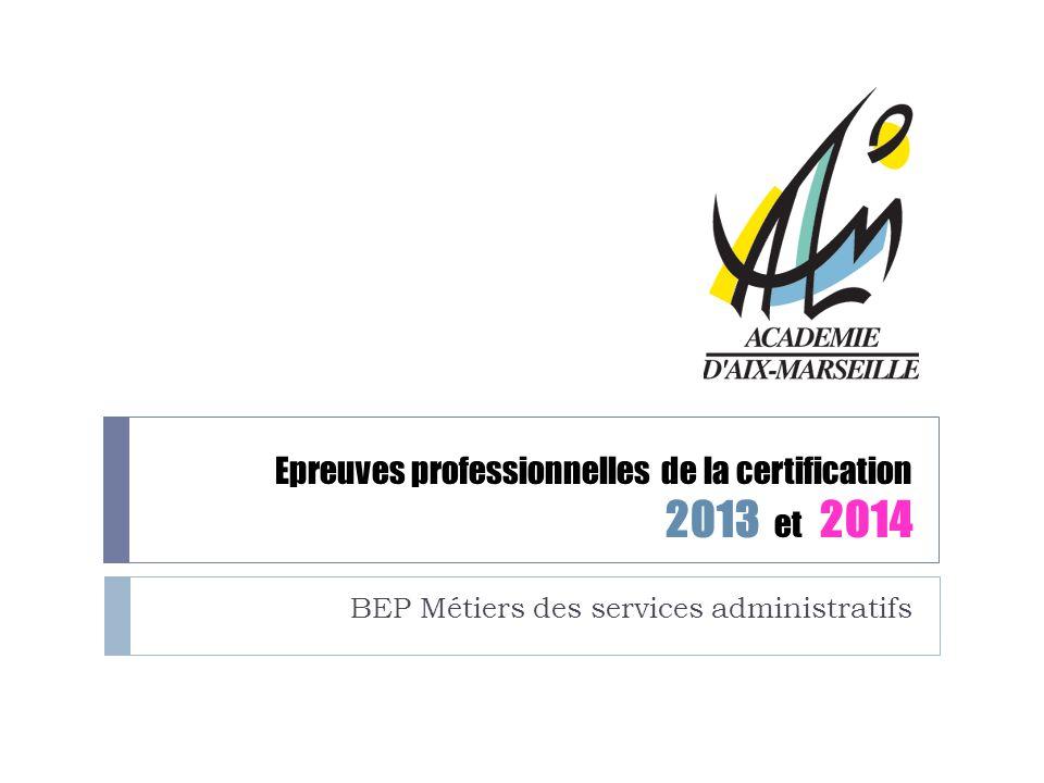 Epreuves professionnelles de la certification 2013 et 2014