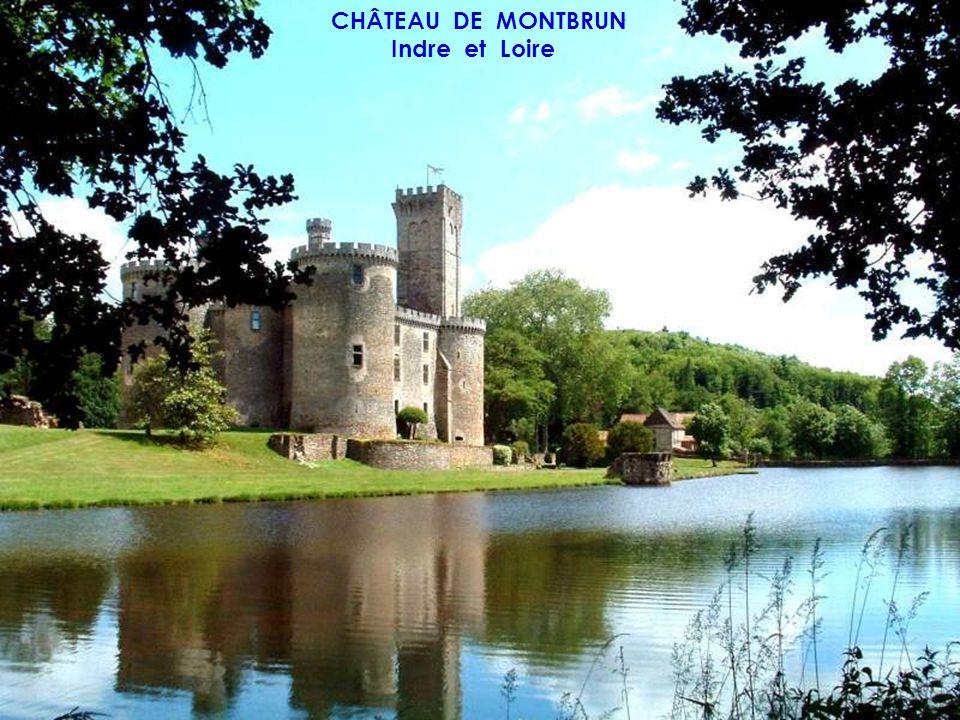 CHÂTEAU DE MONTBRUN Indre et Loire