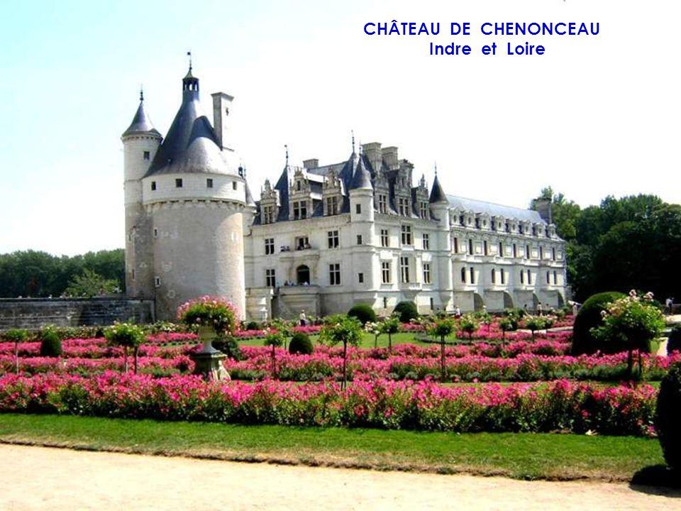 CHÂTEAU DE CHENONCEAU Indre et Loire