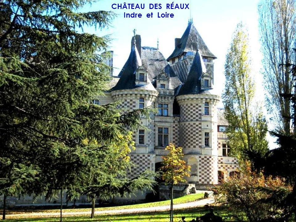 CHÂTEAU DES RÉAUX Indre et Loire