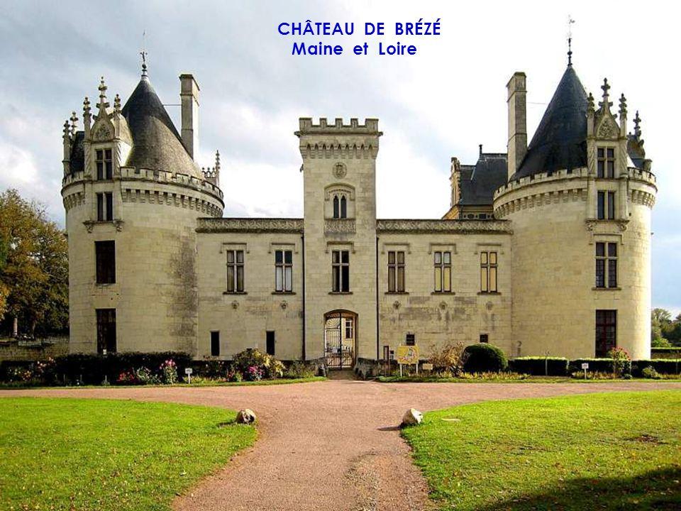 CHÂTEAU DE BRÉZÉ Maine et Loire