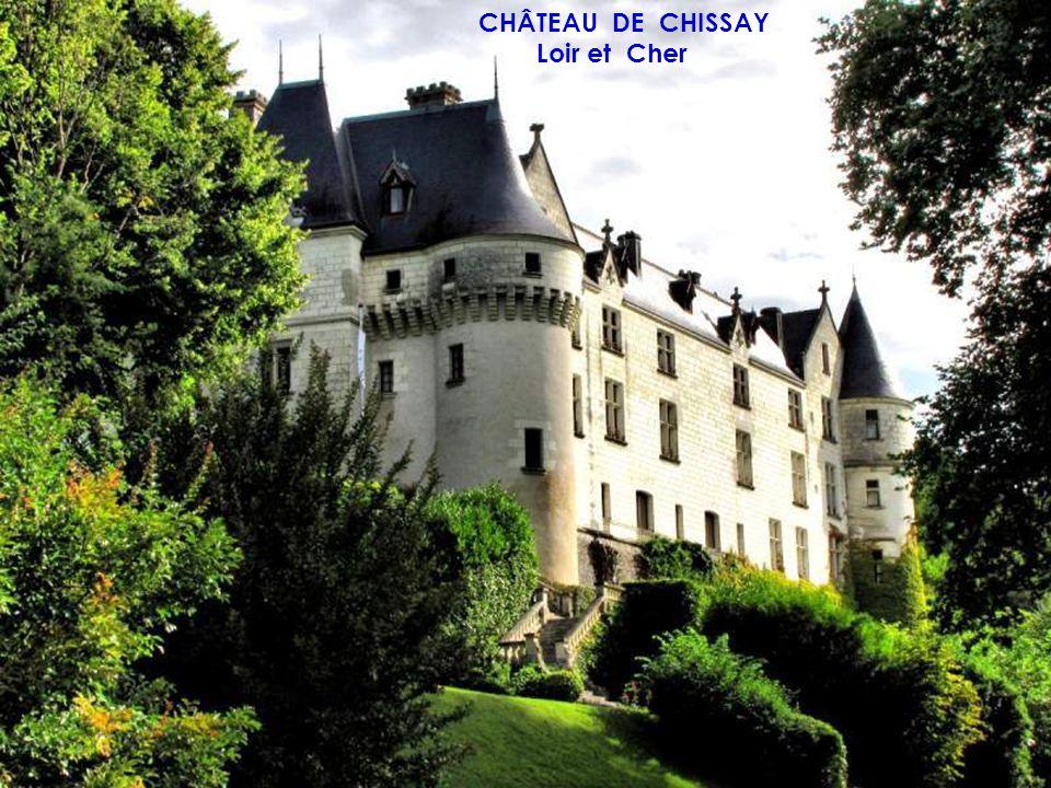 CHÂTEAU DE CHISSAY Loir et Cher