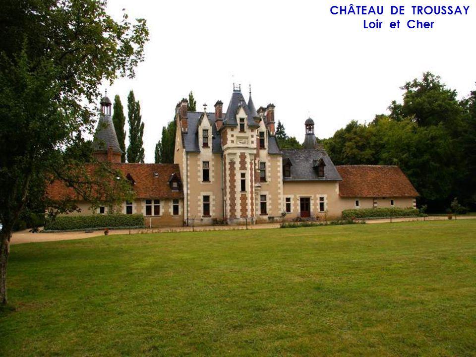 CHÂTEAU DE TROUSSAY Loir et Cher