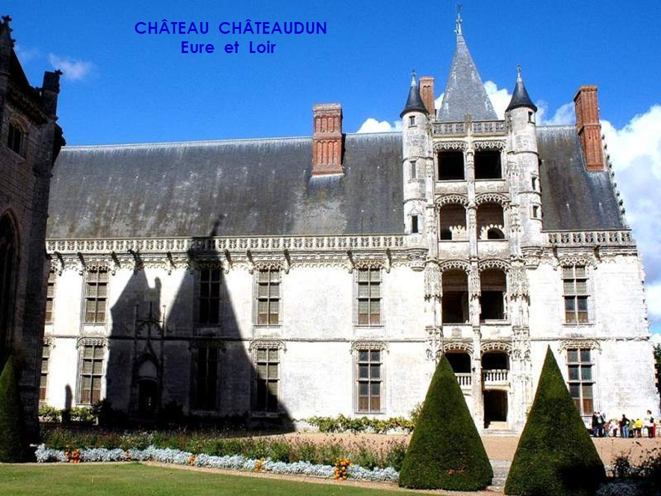 CHÂTEAU CHÂTEAUDUN Eure et Loir