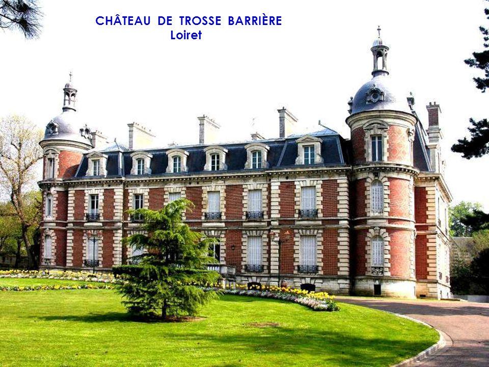 CHÂTEAU DE TROSSE BARRIÈRE