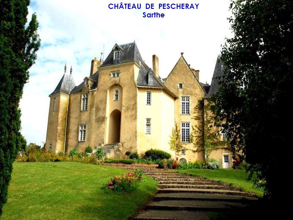 CHÂTEAU DE PESCHERAY Sarthe
