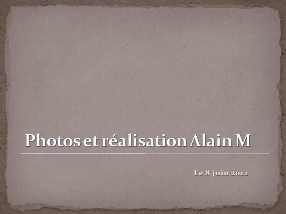 Photos et réalisation Alain M