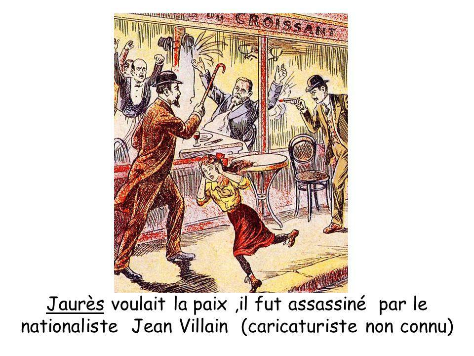 Jaurès voulait la paix ,il fut assassiné par le nationaliste Jean Villain (caricaturiste non connu)