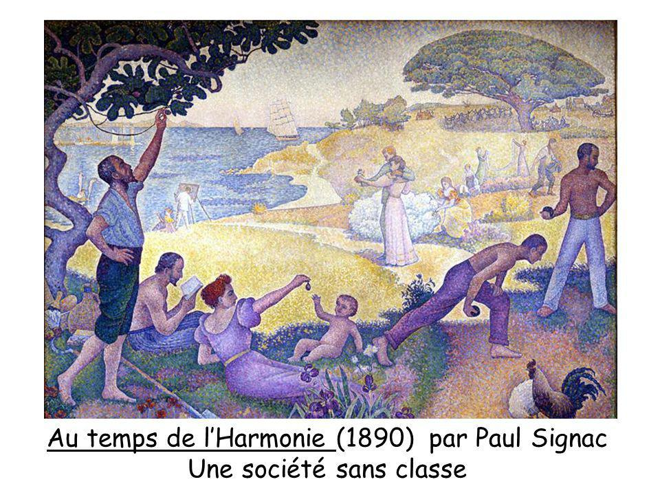Au temps de l'Harmonie (1890) par Paul Signac Une société sans classe