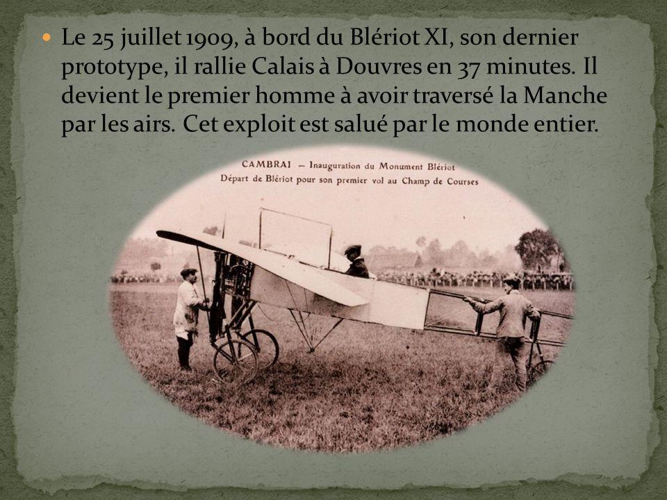 Le 25 juillet 1909, à bord du Blériot XI, son dernier prototype, il rallie Calais à Douvres en 37 minutes.