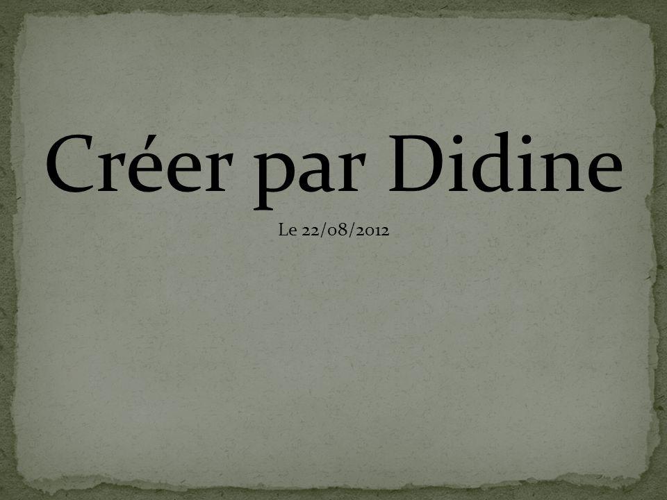 Créer par Didine Le 22/08/2012