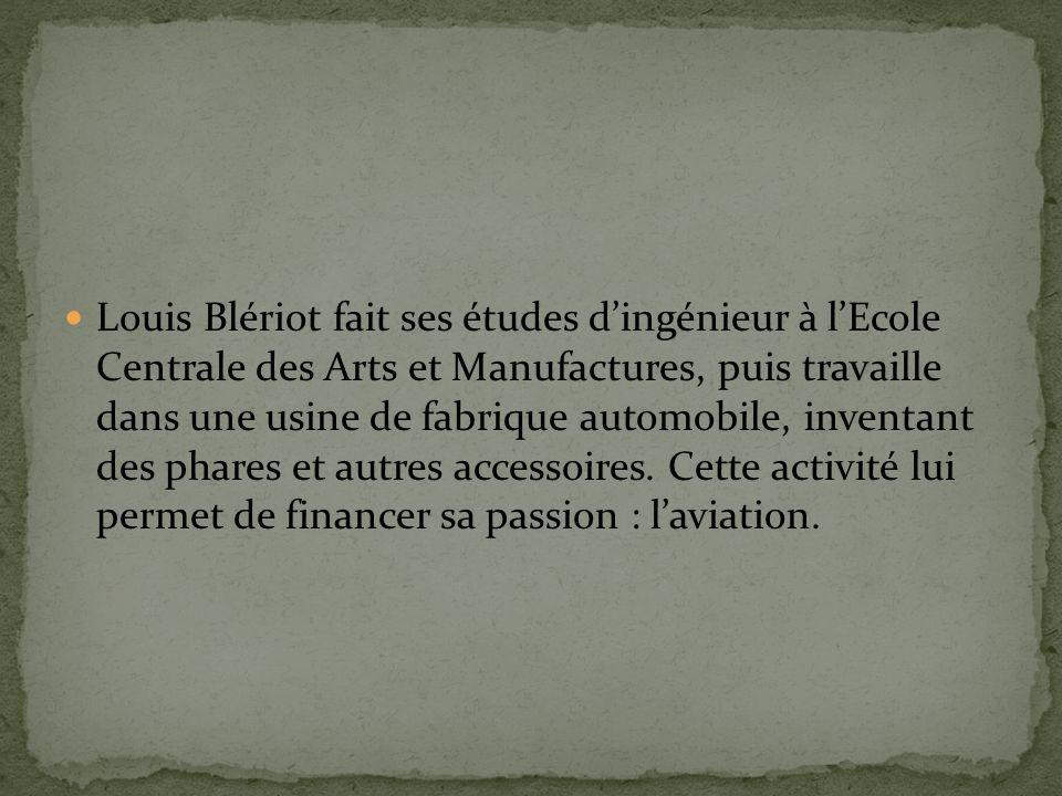 Louis Blériot fait ses études d'ingénieur à l'Ecole Centrale des Arts et Manufactures, puis travaille dans une usine de fabrique automobile, inventant des phares et autres accessoires.