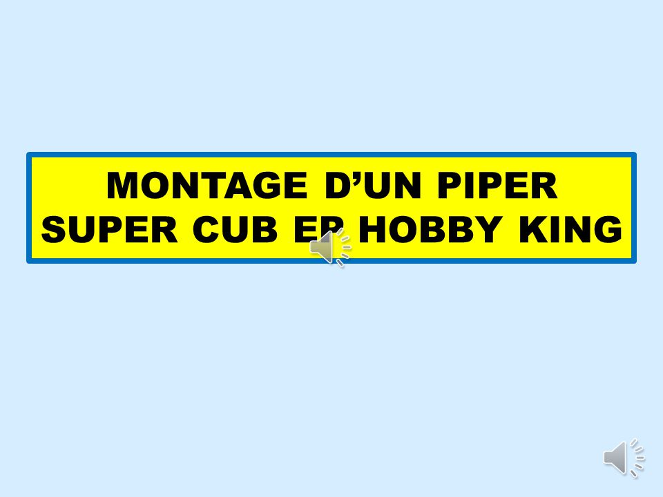 MONTAGE D'UN PIPER SUPER CUB EP HOBBY KING