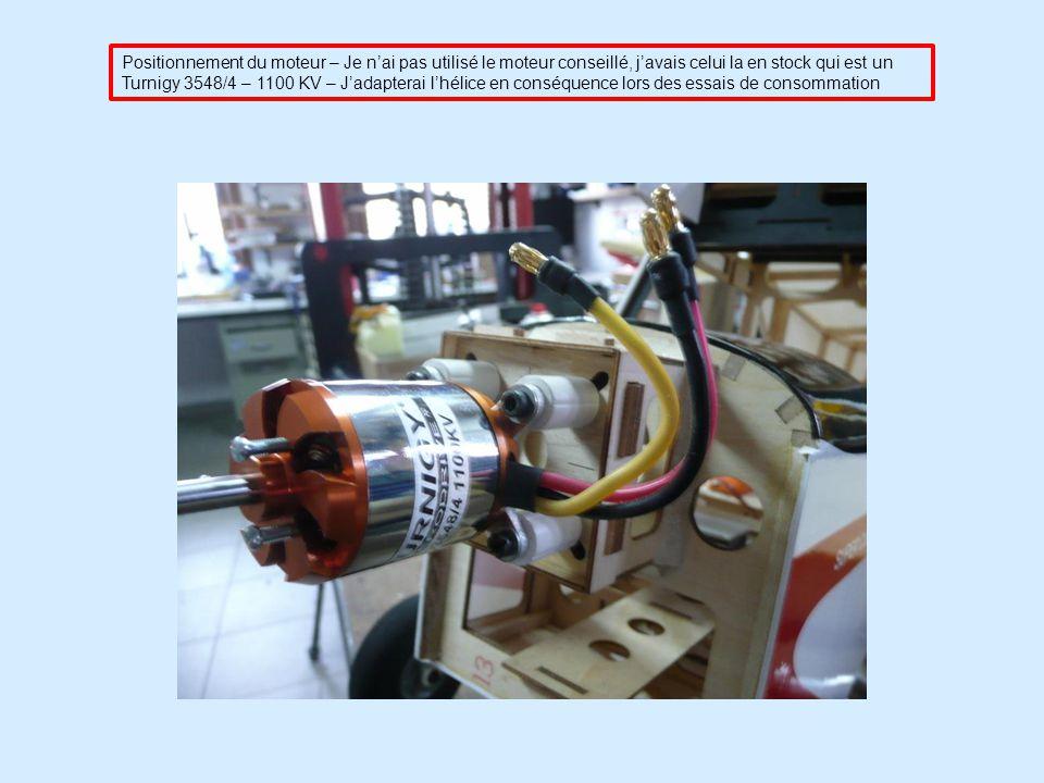 Positionnement du moteur – Je n'ai pas utilisé le moteur conseillé, j'avais celui la en stock qui est un Turnigy 3548/4 – 1100 KV – J'adapterai l'hélice en conséquence lors des essais de consommation