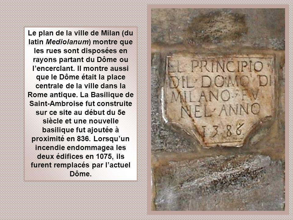Le plan de la ville de Milan (du latin Mediolanum) montre que les rues sont disposées en rayons partant du Dôme ou l'encerclant.