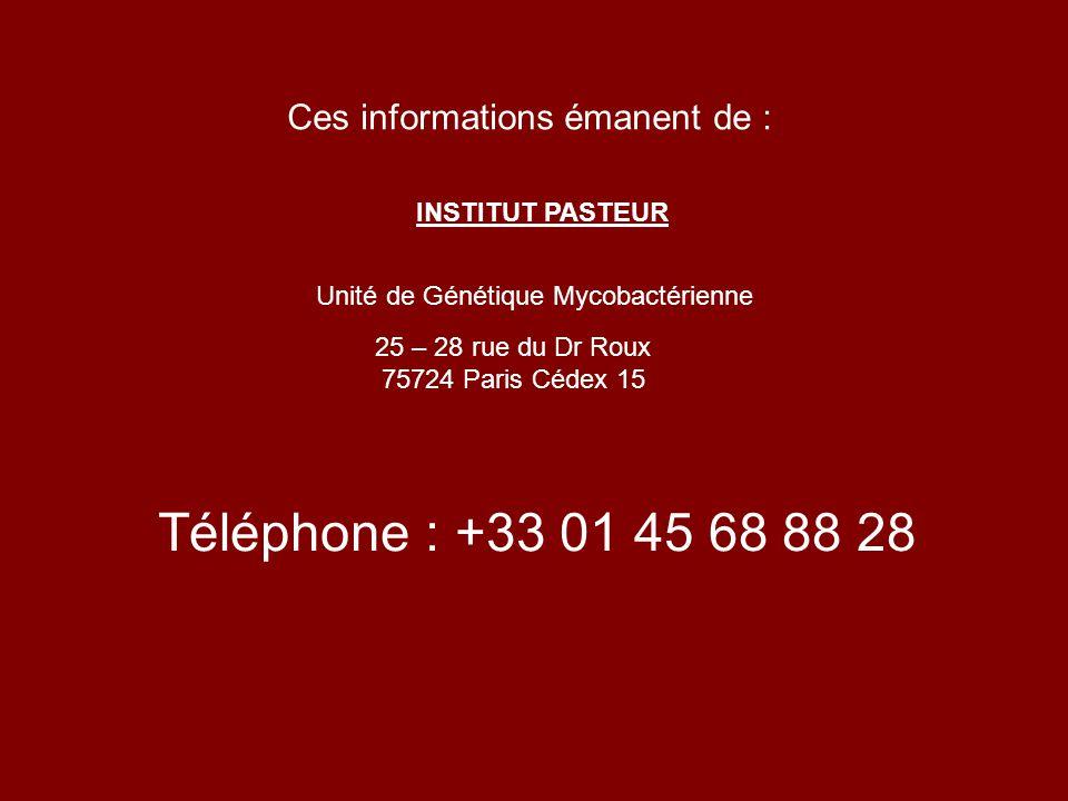 Téléphone : +33 01 45 68 88 28 Ces informations émanent de :