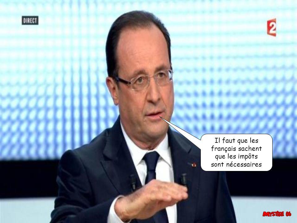 Il faut que les français sachent que les impôts sont nécessaires