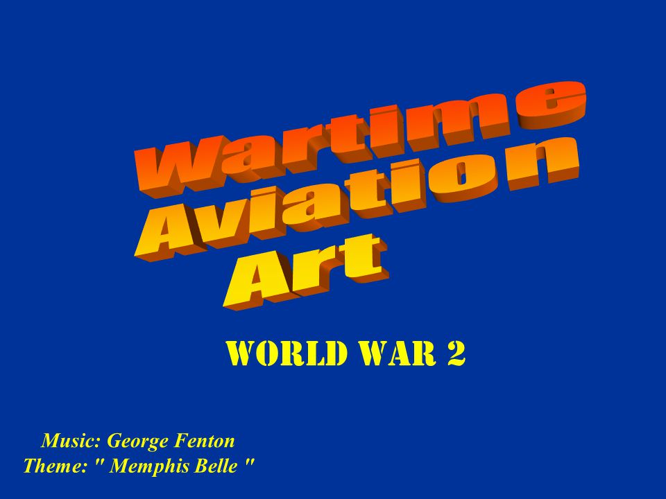 World War 2 Wartime Aviation Art Music: George Fenton