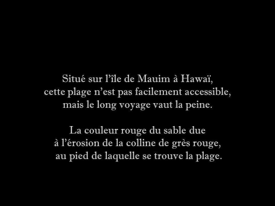 Situé sur l île de Mauim à Hawaï,