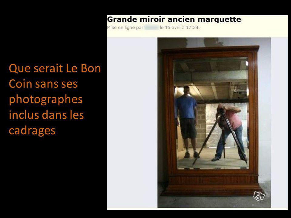 Que serait Le Bon Coin sans ses photographes inclus dans les cadrages