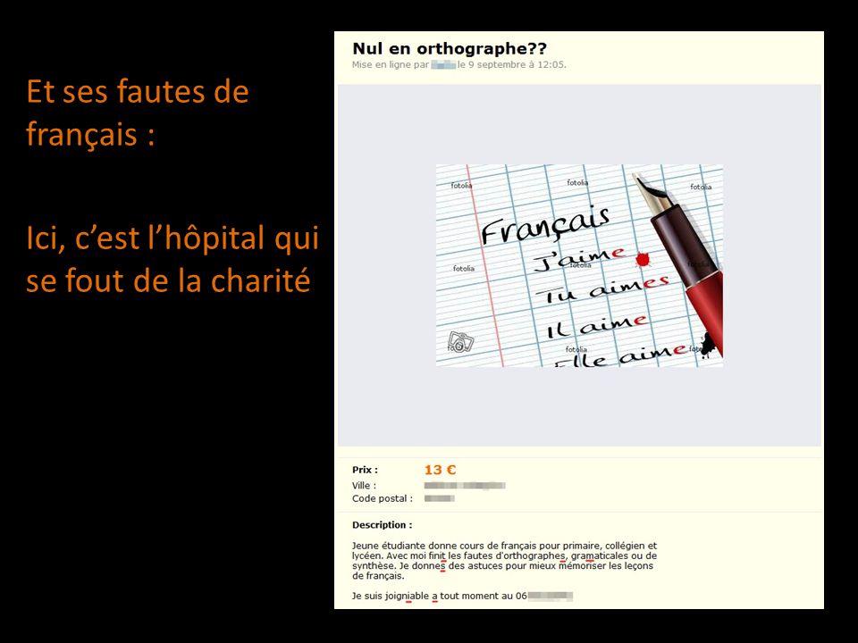 Et ses fautes de français : Ici, c'est l'hôpital qui se fout de la charité