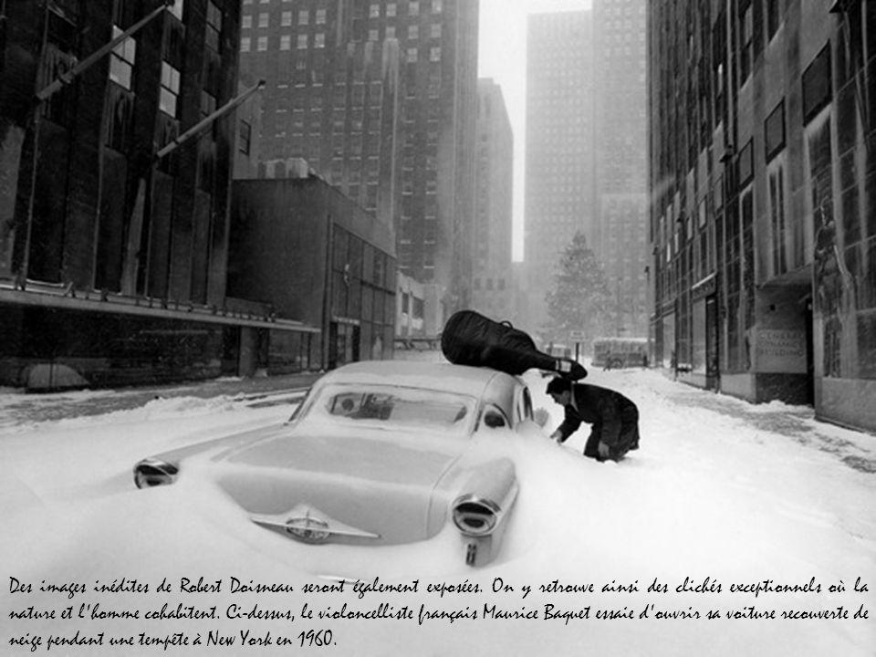 Des images inédites de Robert Doisneau seront également exposées