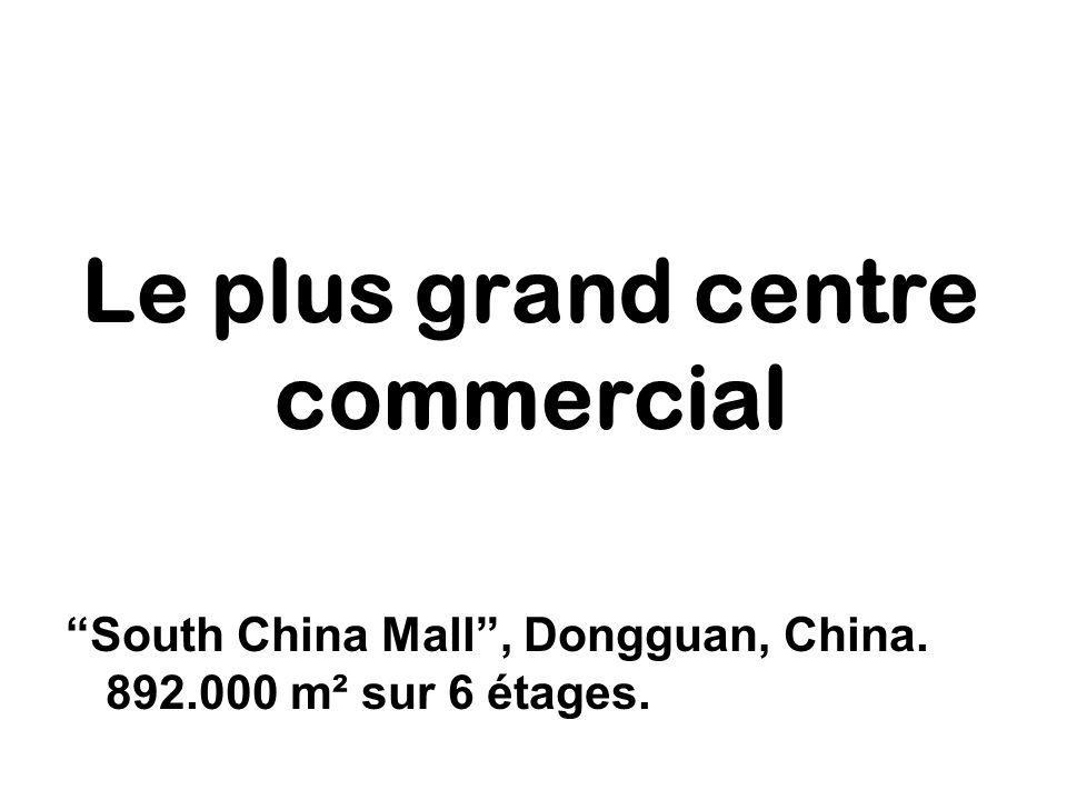 Le plus grand centre commercial