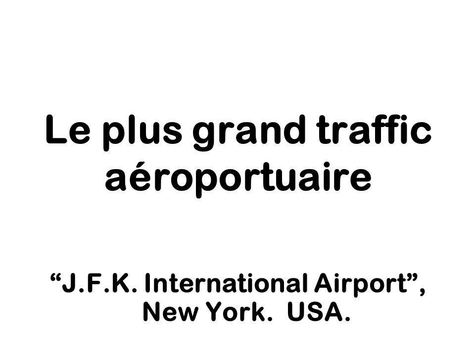 Le plus grand traffic aéroportuaire
