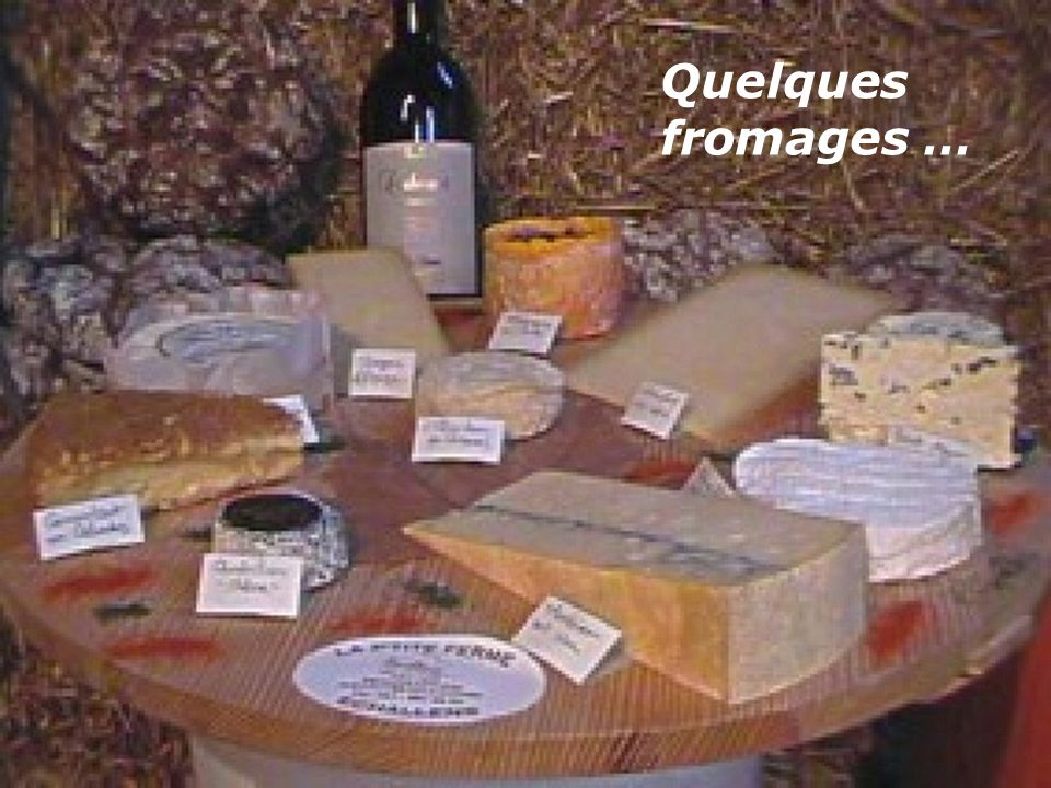 Quelques fromages …