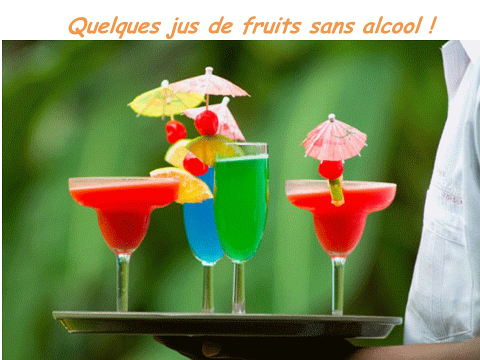 Quelques jus de fruits sans alcool !