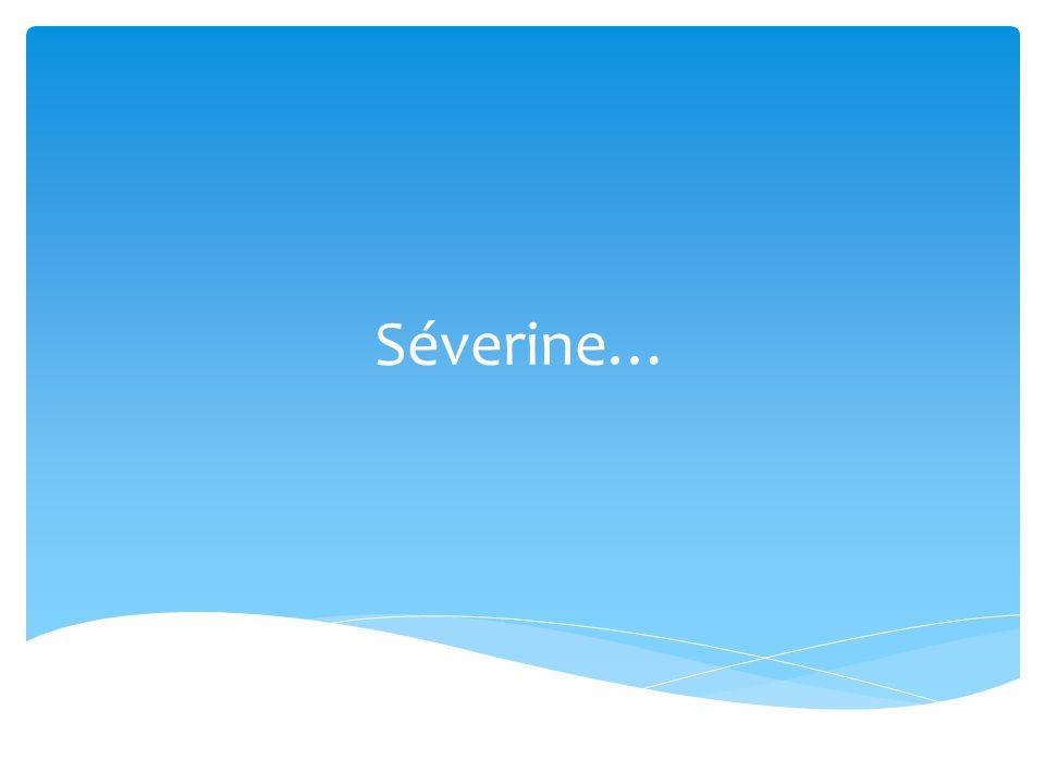 Séverine…